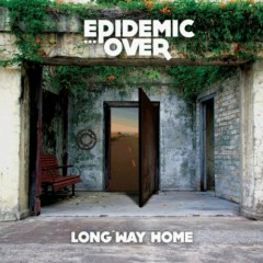 Long Way Home - EP - Epidemic Over