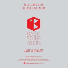 Wait A Minute - Baek Seung Heon