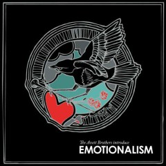 Emotionalism - The Avett Brothers