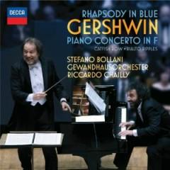 Gershwin - Rhapsody In Blue & Piano Concerto In F - Stefano Bollani,Riccardo Chailly,Leipzig Gewandhaus Orchestra