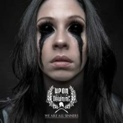 We Are All Sinners - Upon This Dawning