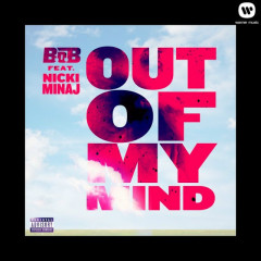Out Of My Mind (Single) - B.o.B