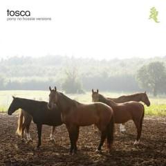 Pony No Hassle Versions - Tosca