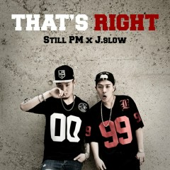 That's Right - Still PM,J.Slow