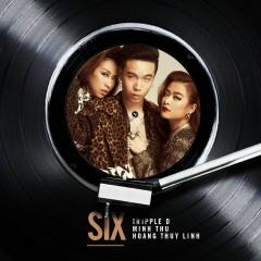 SIX - Hoàng Thùy Linh, Triple D (3D)