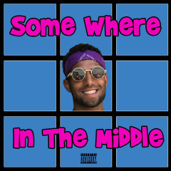 Somewhere In The Middle (Single)