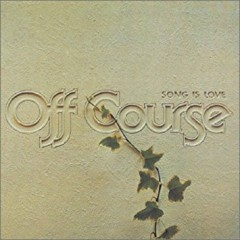 SONG IS LOVE - OFF COURSE