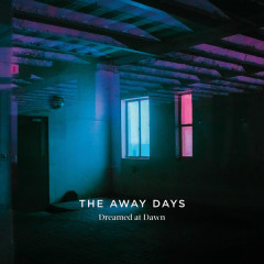 Dreamed At Dawn - The Away Days