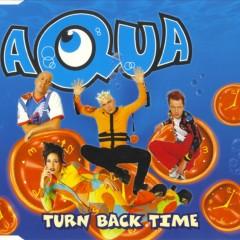Turn Back Time (Single) - Aqua