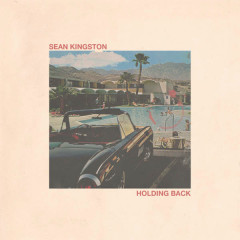 Holding Back (Single) - Sean Kingston