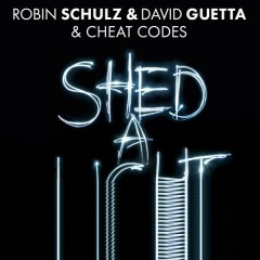 Shed A Light (The Remixes, Pt. 2) - Robin Schulz, David Guetta, Cheat Codes