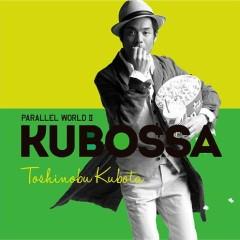 Parallel World II KUBOSSA - Kubota Toshinobu