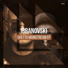 Ghetto Mainstream (EP) - Ibranovski
