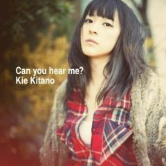 Can You Hear Me? - Kie Kitano