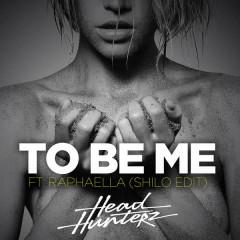 To Be Me (Single) - Headhunterz,Raphaella