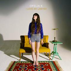 I Love My Lawyer - Ofelia K