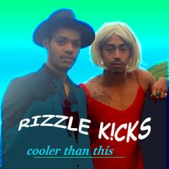 Cooler Than This (Single) - Rizzle Kicks