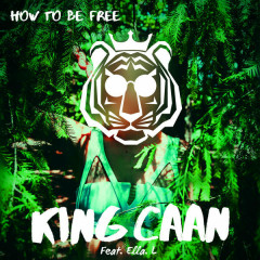 How To Be Free - King CAAN