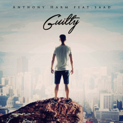 Guilty (Single) - Anthony Harm, Saad