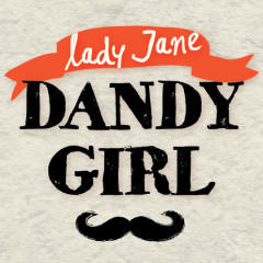 Dandy Girl  - Lady Jane