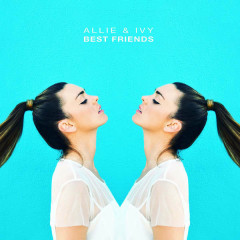 Best Friends (Single) - Allie & Ivy