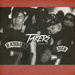 What U Gonna Do - Takers