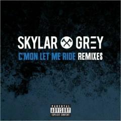 C'mon Let Me Ride (Remixes) - Single - Skylar Grey