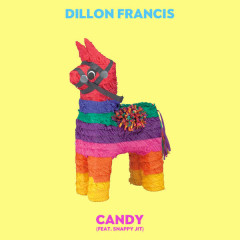 Candy - Dillion Francis,Snappy Jit