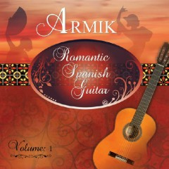 Armik - Romantic Spanish Guitar Vol 1 - Armik