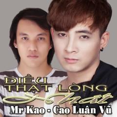 Điều Thật Lòng Nhất - Mr Kao, Cao Luân Vũ