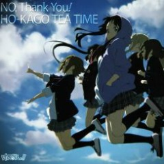 NO, Thank You! - HO-KAGO TEA TIME