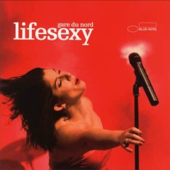 Lifesexy - Gare Du Nord