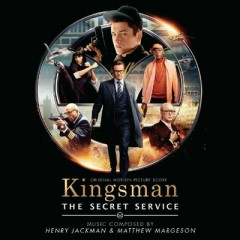 Kingsman: The Secret Service OST - Henry Jackman,Matthew Margeson
