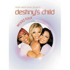 Destiny's Child World Tour - Destiny's Child