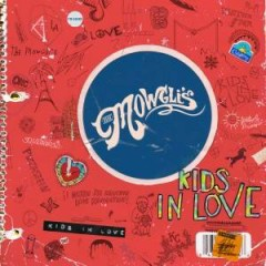 Kids In Love - The Mowgli's