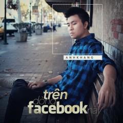 Trên Dòng Facebook Này - Anh Khang