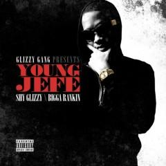 Young Jefe - Shy Glizzy