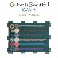 Guitar is Beautiful KW45 - Kazumi Watanabe