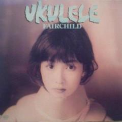 Ukulele - Fairchild
