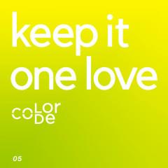 keep it one love