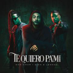 Te Quiero Pa'Mi (Single) - Don Omar, Zion & Lennox
