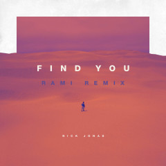 Find You (RAMI Remix) (Single) - Nick Jonas