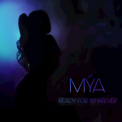 Ready For Whatever (Single) - Mýa