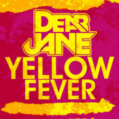 Yellow Fever - Dear Jane