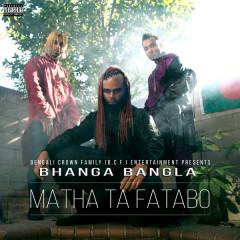 Matha Ta Fatabo (Single) - Bhanga Bangla