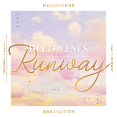 Hellovenus Part3, Runway - HELLOVENUS