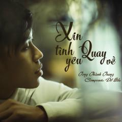 Xin Tình Yêu Quay Về (Single) - Tony Thành Trung