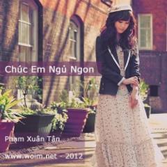 Chúc Em Ngủ Ngon - Phạm Xuân Tân