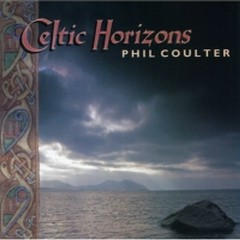 Celtic Horizons - Phil Coulter