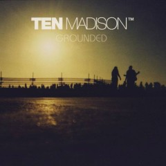 Grounded - Ten Madison